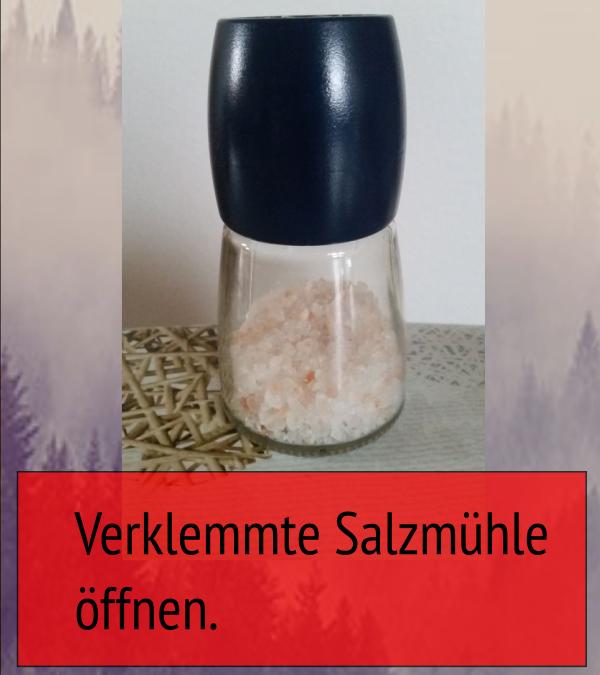 Verklemmte Salzmühle öffnen